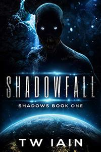 Shadowfall: Shadows Book One