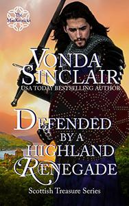 Defended by a Highland Renegade: A Scottish Historical Romance