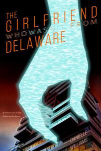 The Girlfriend Who Wasn't from Delaware