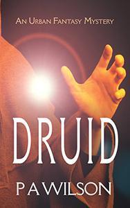 DRUID: An Urban Fantasy Mystery