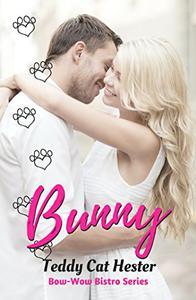 Bunny: A Short-n-Sweet Romantic Comedy