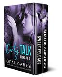 Dirty Talk, Books 3 & 4: A Poignant Erotic Romance