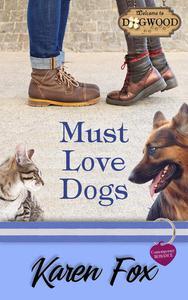 Must Love Dogs: A Dogwood Sweet Romance