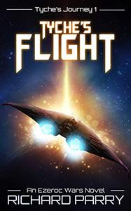 Tyche's Flight: A Space Opera Adventure Science Fiction Epic