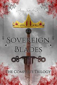 Sovereign Blades: The Complete Trilogy