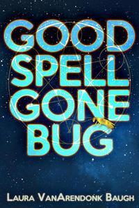 Good Spell Gone Bug