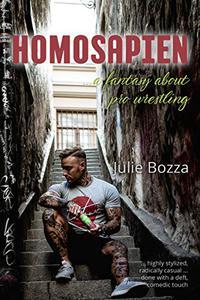 Homosapien: ... a fantasy about pro wrestling
