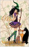 Miss Spelled (Witch Cozy Mystery) (Whimsical Women Sleuths), (Cozies - Other)