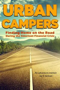 Urban Campers: Finding Home on the Road During the American Financial Crisis