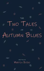 The Two Tales of Autumn Blues