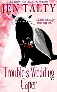 Trouble's Wedding Caper: Book 8 of Cat Detective Familiar Legacy mystery series