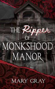 The Ripper of Monkshood Manor