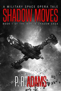 Shadow Moves: A Military Space Opera Tale