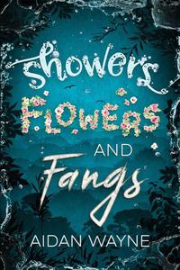 Showers Flowers and Fangs