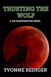 Trusting the Wolf: A VIC Shapeshifter Novel