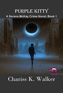 Purple Kitty: A Serena McKay Crime Novel
