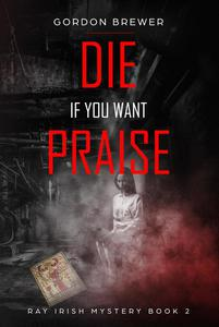 Die If You Want Praise