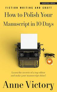 How to Polish Your Manuscript in 10 Days