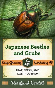 Japanese Beetles and Grubs: Trap, Spray, and Control Them