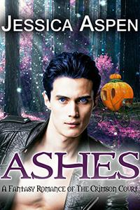 Ashes: A Fantasy Romance of the Crimson Court
