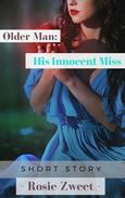 Older Man: His Innocent Miss