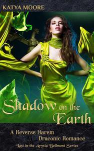 Shadow on the Earth: A Reverse Harem Draconic Romance