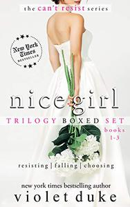 Nice Girl to Love: Trilogy Boxed Set (#1 Resisting, #2 Falling, #3 Choosing)