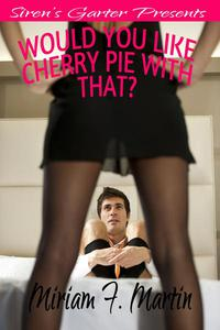 Would You Like Cherry Pie With That?