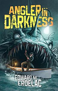 Angler In Darkness: A Collection