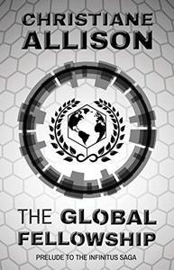 The Global Fellowship: Prelude to The Infinitus Saga