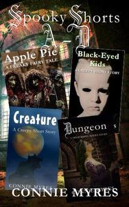 Spooky Shorts A─D: Apple Pie, Black-Eyed Kids, Creature, and Dungeon