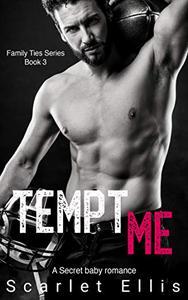 Tempt Me: A secret baby romance
