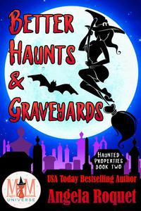 Better Haunts and Graveyards: Magic and Mayhem Universe