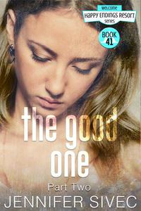 The Good One, Part Two