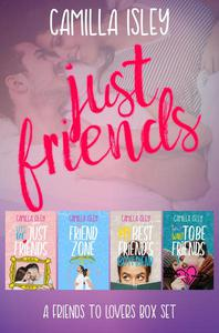 Just Friends (A Friends to Lovers Box Set)