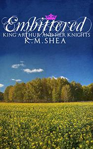 Embittered: King Arthur and Her Knights