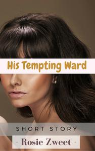 His Tempting Ward