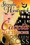 Caccia alle Streghe: Un giallo delle streghe di Westwick