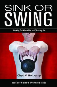 Sink or Swing: Working Out When Life Isn't Working Out