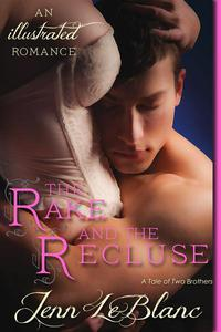 The Rake and The Recluse : a Romance Novel With Pictures