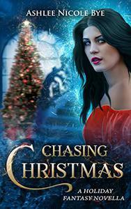 Chasing Christmas: A Holiday Fantasy Novella