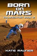 Born on Mars: Mars Colonization Book 2