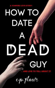 How to Date a Dead Guy