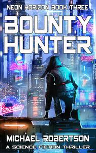 Bounty Hunter: A Science Fiction Thriller