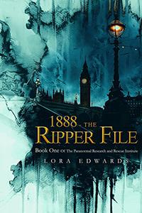 1888-The Ripper File: Book One of the Paranormal; Research and Rescue Institute
