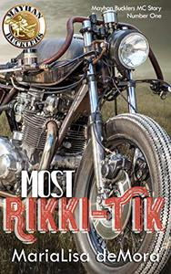 Most Rikki-Tik: Mayhan Bucklers MC Book One