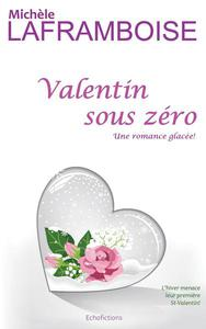 Valentin sous zéro