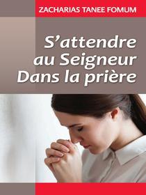 S'attendre Au Seigneur Dans La Prière