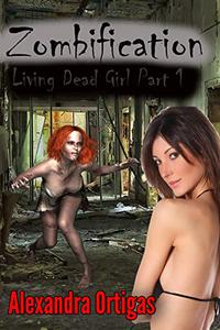 Zombification: Living Dead Girl Part 1