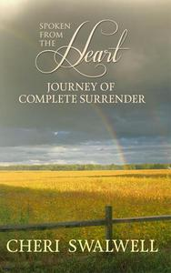 Spoken from the Heart: Journey of Complete Surrender